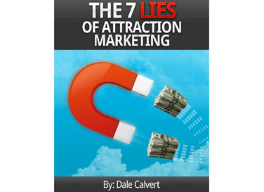 The 7 Lies of atttraction marketing